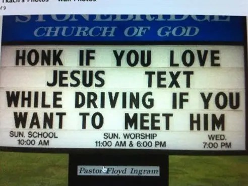 Honk if you love Jesus - text while driving if you want to meet him