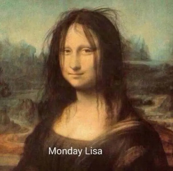 Funny - Monday Lisa