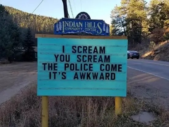 I scream you scream the police come it's awkward