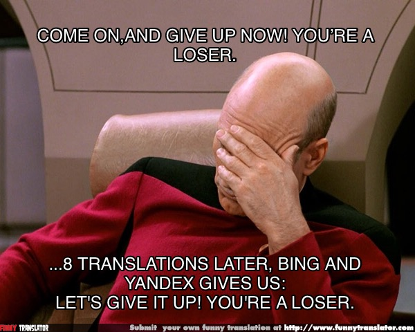 Let S Give It Up You Re A Loser Meme By O Bad Translator
