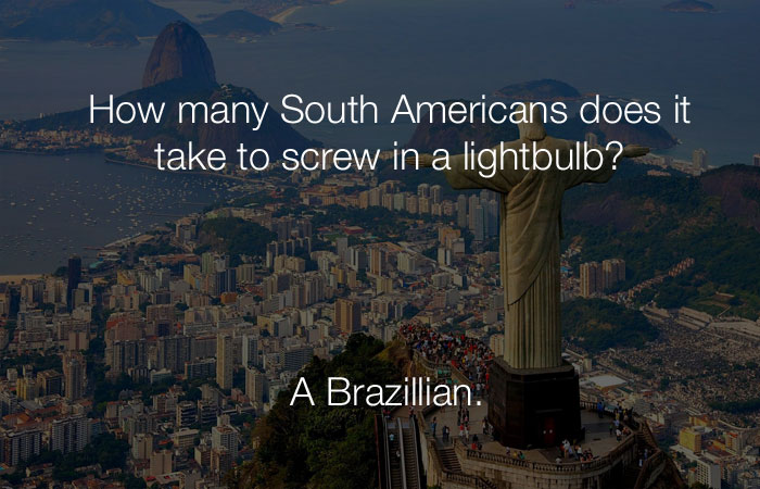 Dumb Jokes - How many South Americans does it take to change a lightbulb?