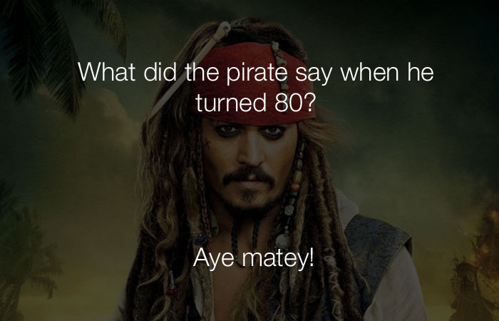 Funny Jokes - What did the pirate say when he turned 80?