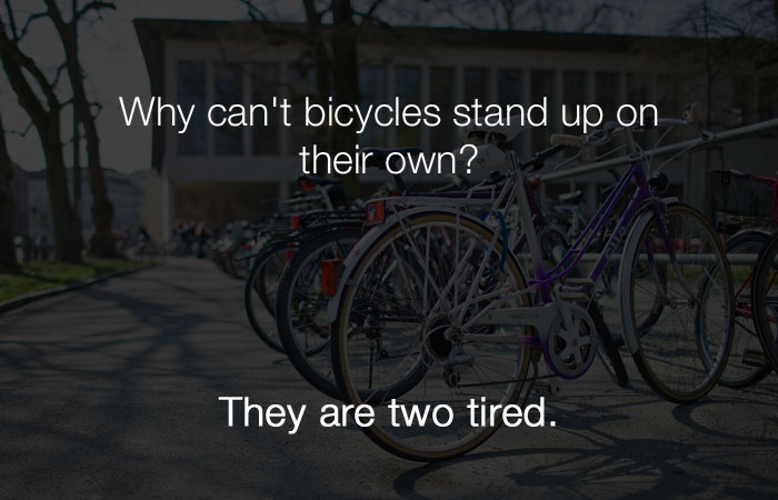Hilarious Jokes - Why can't a bicycle stand on its own?