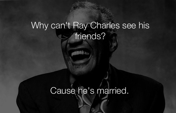 Funniest Jokes - Why can't Ray Charles see his friends?