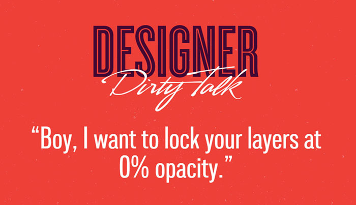 Designers say dirty things