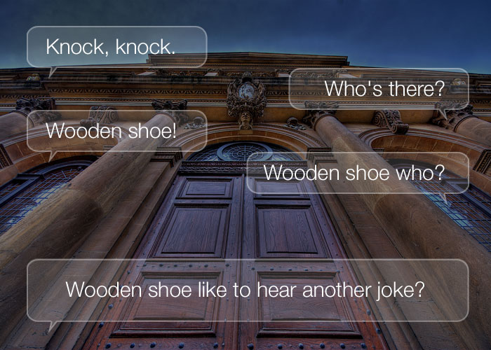 Knock Knock Jokes - Knock, knock. Who's there? Wooden shoe. Wooden shoe who? Wooden shoe like to hear another joke?