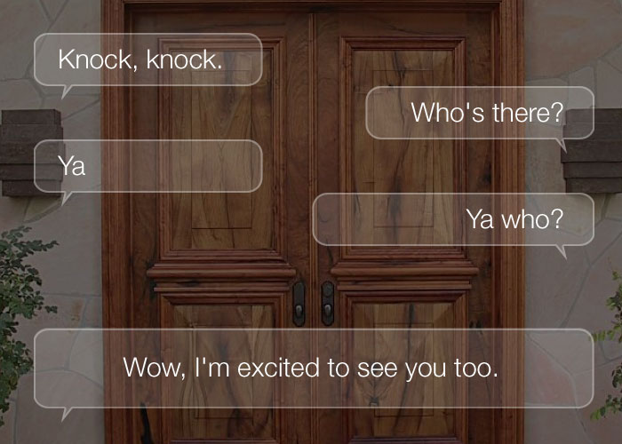 Best Knock Knock Jokes - Knock, knock. Who's there? Ya. Ya Who? Wow, I'm excited to see you too.
