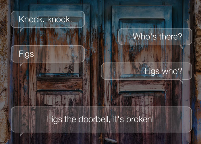 Knock Knock Jokes - Knock, knock. Who's there? Figs. Figs who? Figs the doorbell, it's broken!
