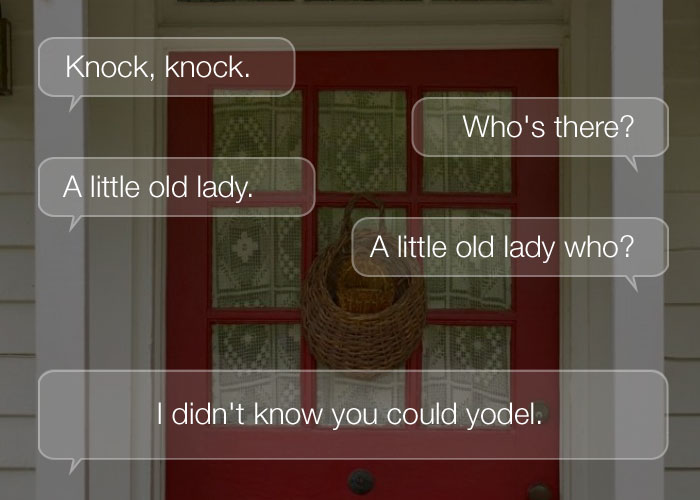 Funny Knock Knock Jokes - Knock, knock. Who's there? A little old lady. A little old lady who? I didn't know you could yodel.