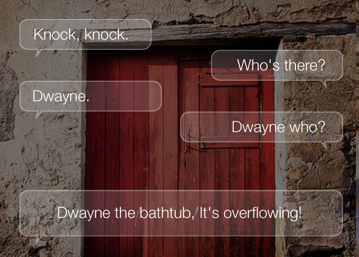 Knock Knock Jokes For Kids - Knock, knock. Who's there? Dwayne. Dwayne who? Dwayne the bathtub, It's overflowing!