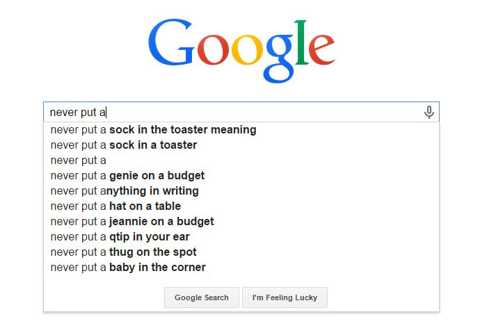 Weirdest Google Search Suggestions - Never Put a Sock in a Toaster