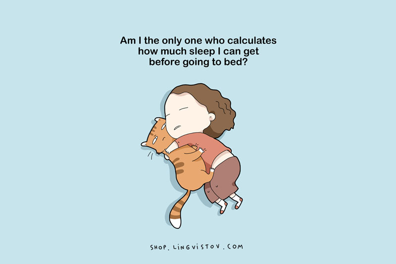 Love to sleep too much - Am I the only one who calculates how much sleep I can get before going to bed?