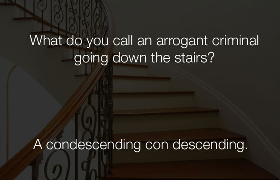 Funny Jokes - A condescending con descending.
