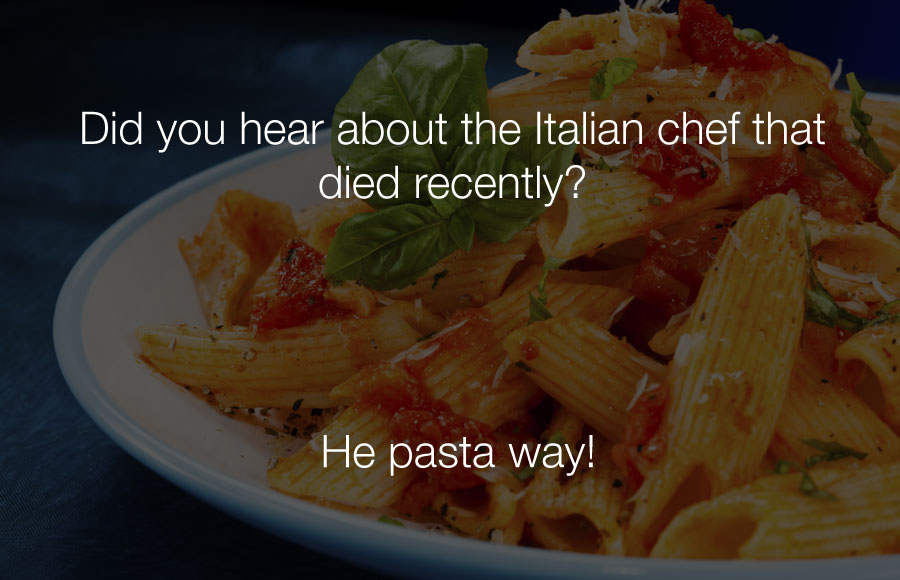 Hilarious Jokes - Did you hear about the italian chef that died recently.
