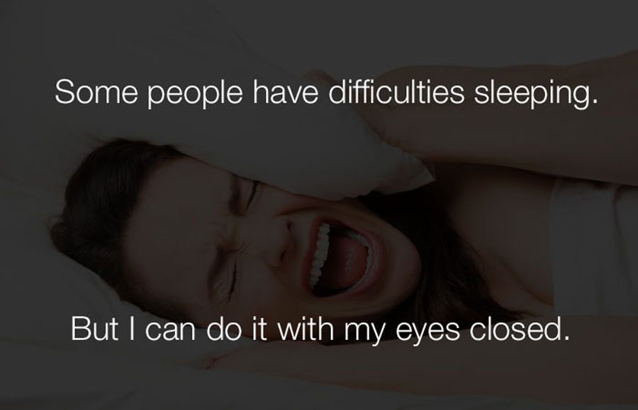 Hilarious Jokes - Some people have difficulty sleeping.