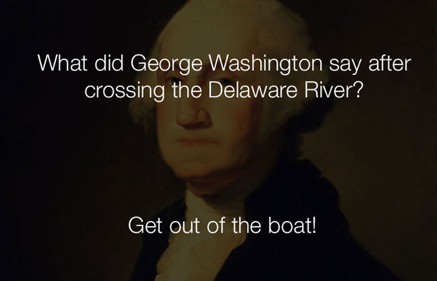 Funniest Jokes - What did george washington say after crossing the delaware.