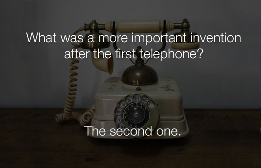 Funny Jokes - What was a more important invention after the first telephone.