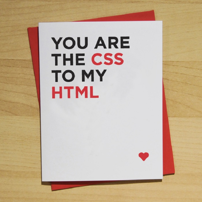 Valentine's Day Cards Ideas - You are the CSS to my HTML
