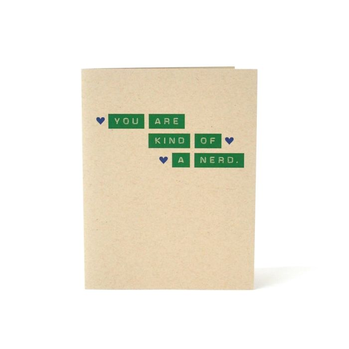 Valentine's Day Card Messages - You are kind of a nerd