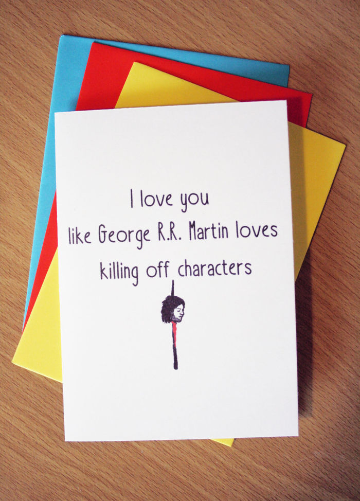 Nerdy Valentine's Day Cards - I love you like George R.R. Martin loves killing off characters