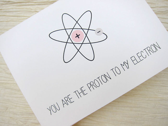 Valentine's Day Cards Ideas - You are the proton to my electron