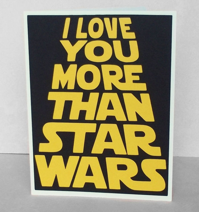 Funny Valentine's Day Cards - I love you more than Star Wars