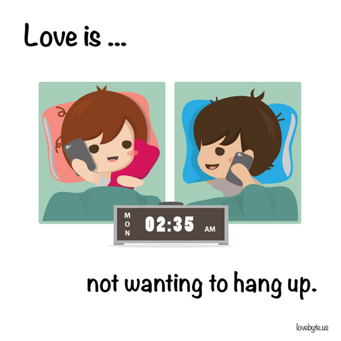 What Is Love? Love is... not wanting to hang up