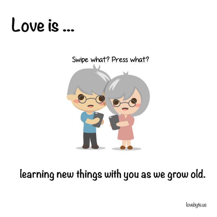 What Is Love? Love is... learning new things with you as we grow old