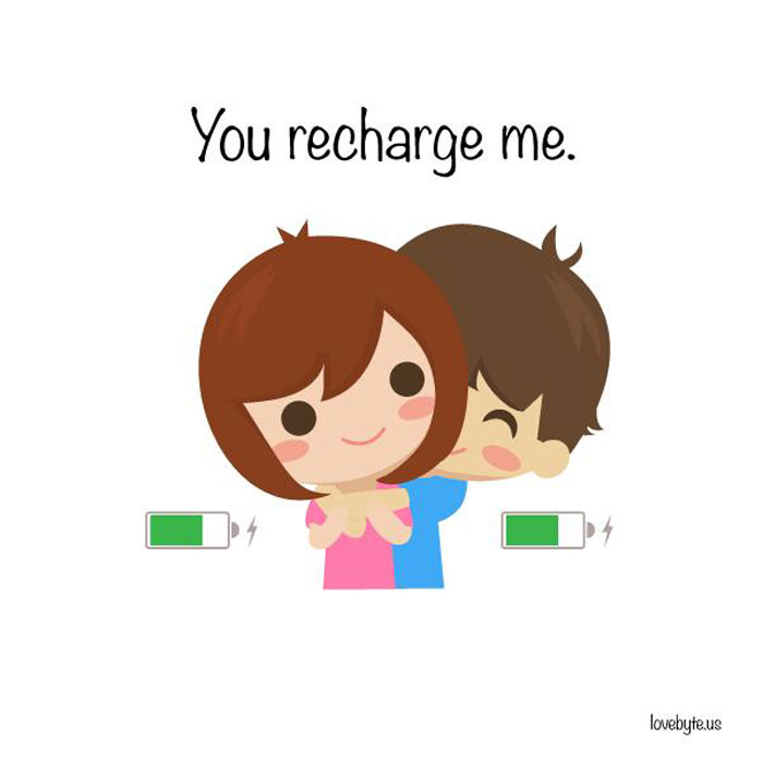 Signs of True Love. You recharge me