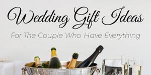 10 Unique & Affordable Wedding Present Ideas