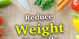 Healthy and Effective Ways to Lose Weight Naturally