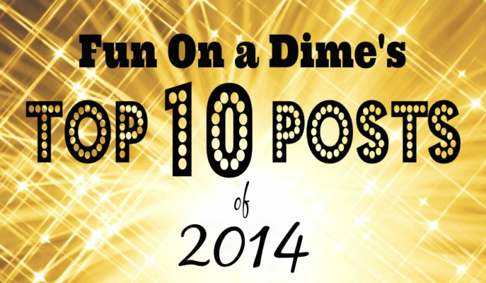 Fun On a Dime's Top 10 Posts for 2014