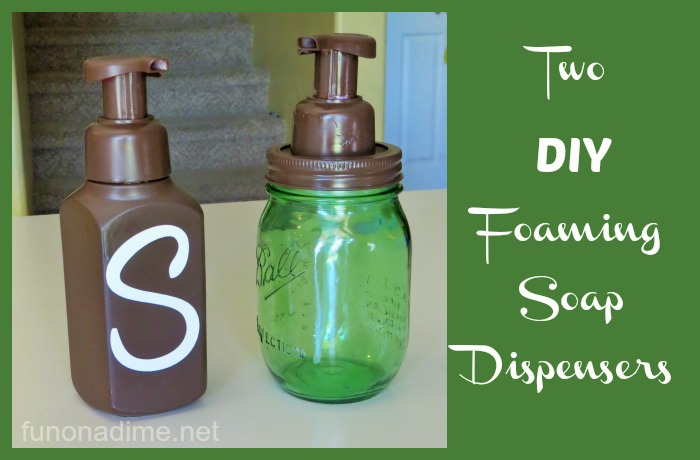 Two DIY Foam Soap Dispensers