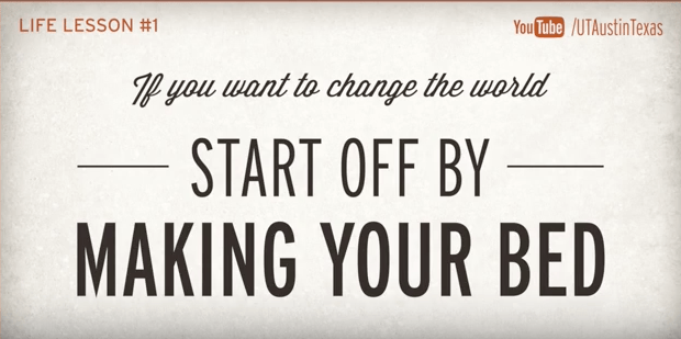 VIDEO If you want to change the world: Start off by making your bed