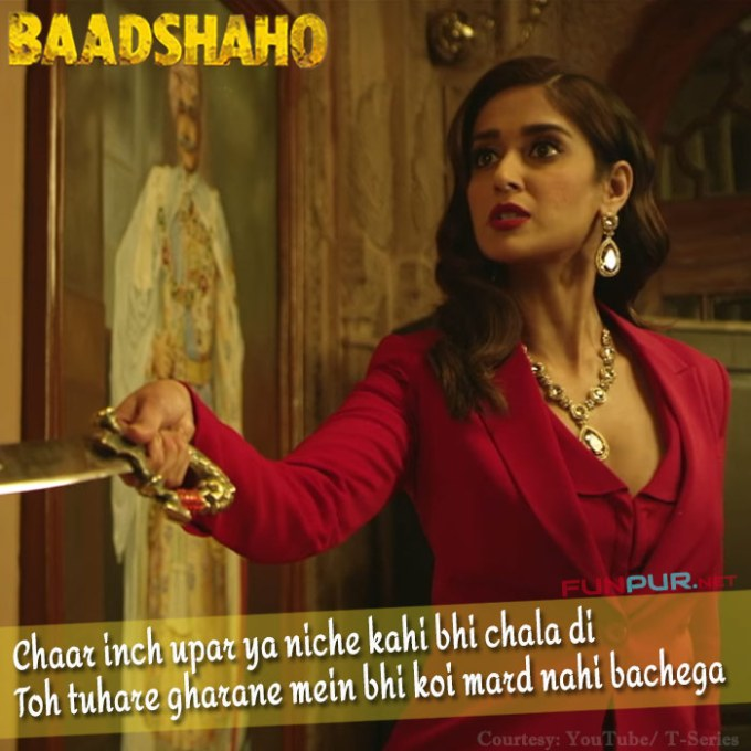 Chaar inch upar ya Baadshaho movie dialogue Quote