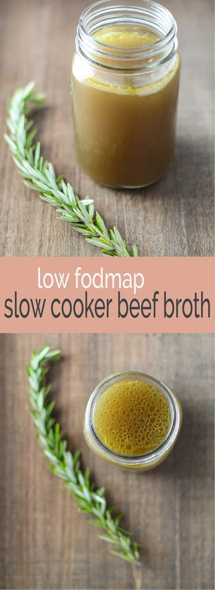My secret for adding FLAVOR to tons of dishes with this easy and gluten free Low Fodmap Slow Cooker Beef Broth. Just beef bones, rosemary, water and salt. Simple, easy and Whole30 compliant!