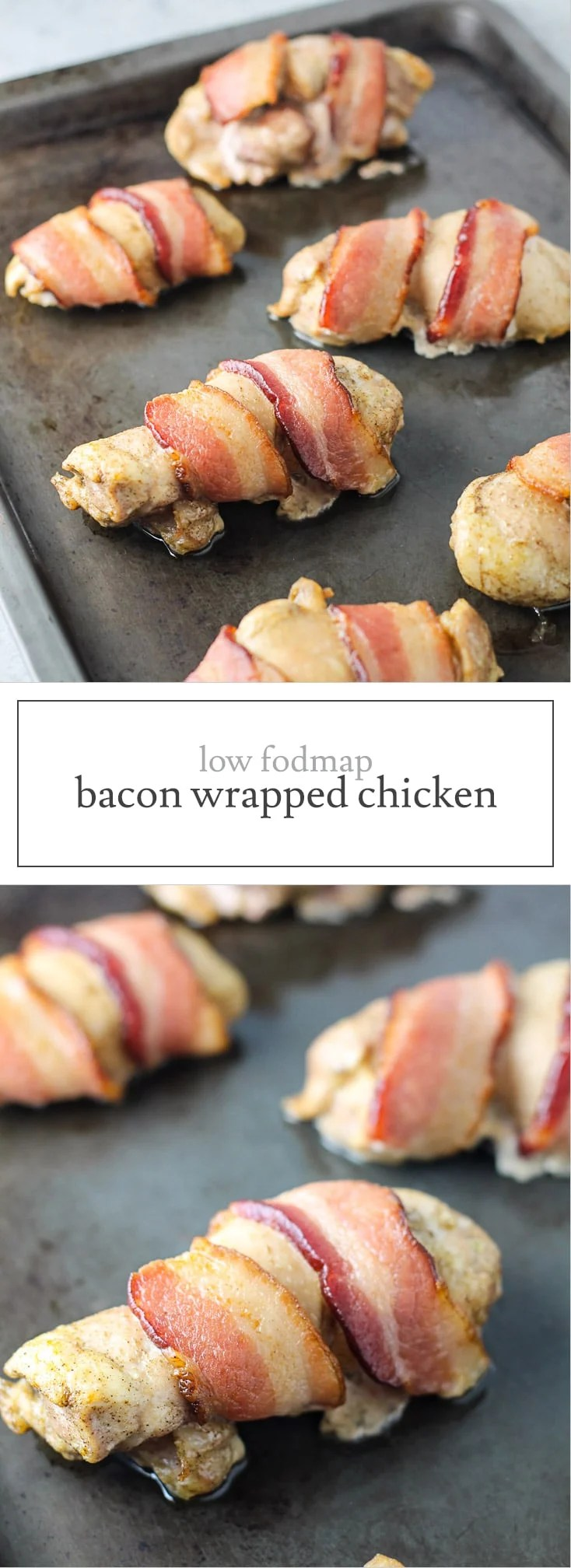 With just four ingredients, this Low Fodmap Bacon Wrapped Chicken is an easy, flavorful entree. Serve with steamed veggies or over a bed of lettuce. Whole30. Paleo. Gluten Free. Dairy Free.