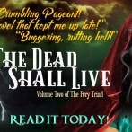 The Dead Shall Live is Available Everywhere and Early Reviewers Rave