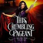 Cover Reveal! This Crumbling Pageant