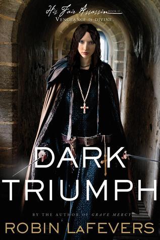 Dark Triumph by Robin LaFevers -- five stars at Amazon