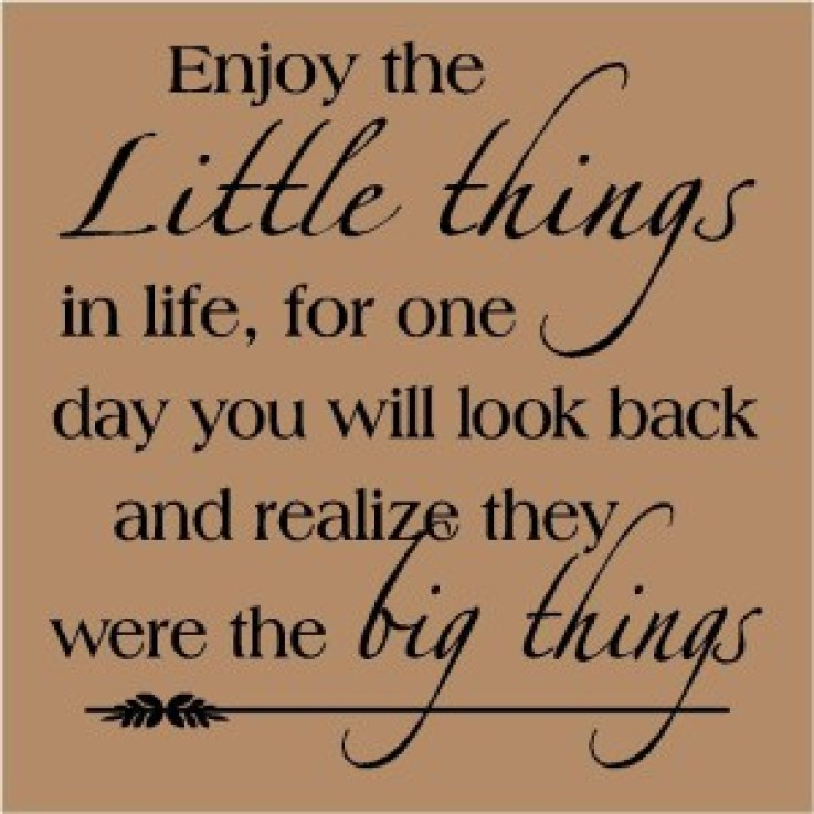 Image result for be grateful for the small things in life