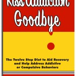 Kiss Addiction Goodbye Book Cover by Mary-Margaret Stratton