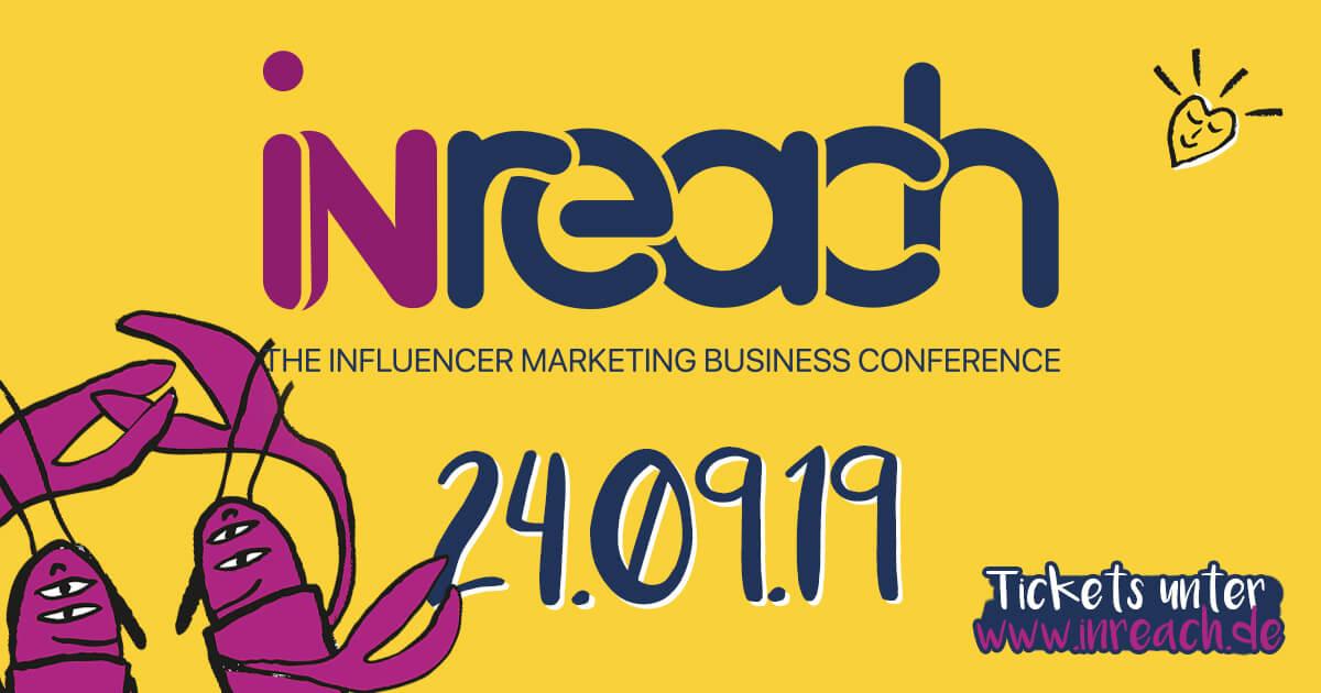 INREACH 2019 – The Influencer Marketing Business Conference, am 24. September in Berlin #everlastinglove