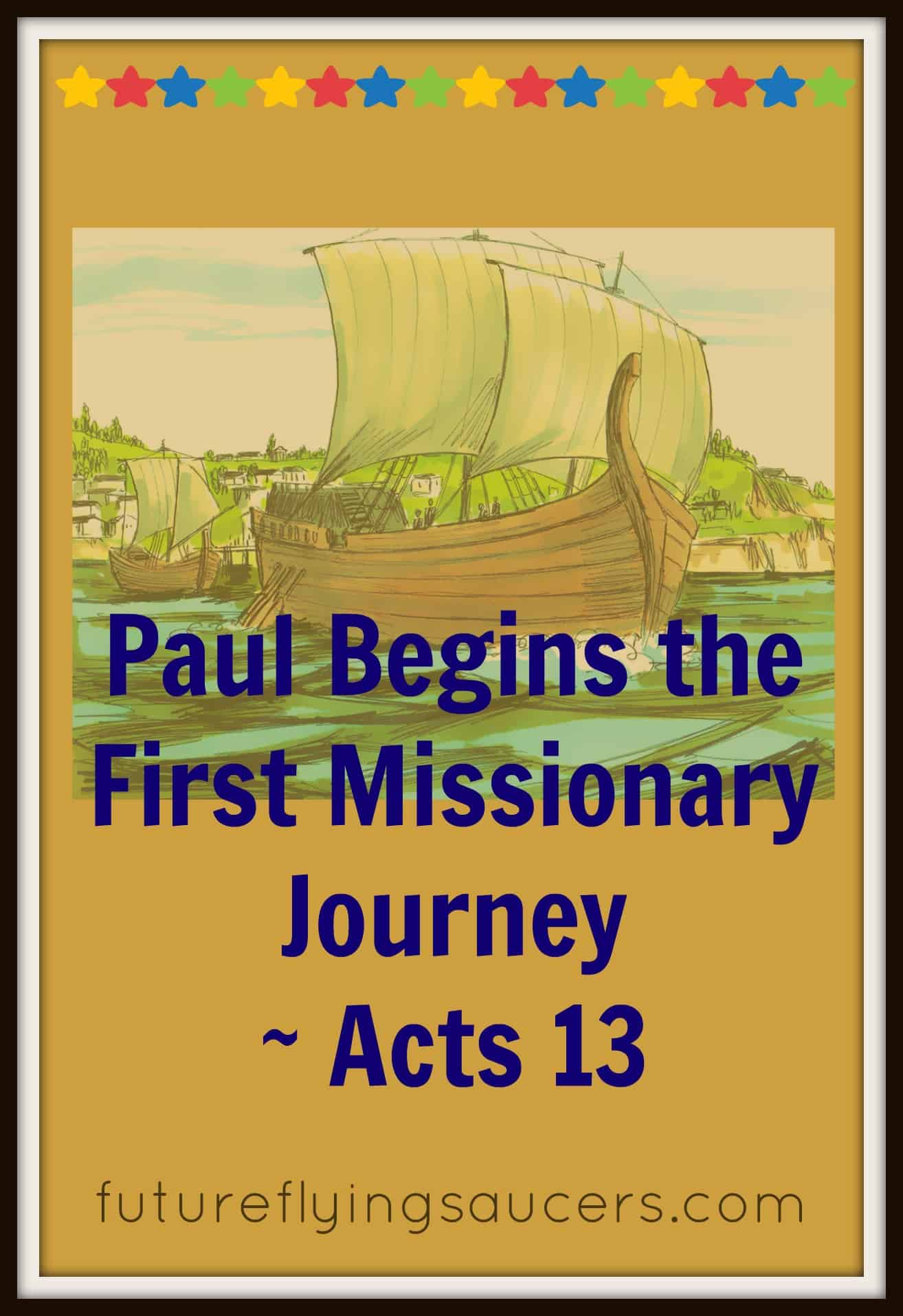 Paul Begins The First Missionary Journey Acts 13