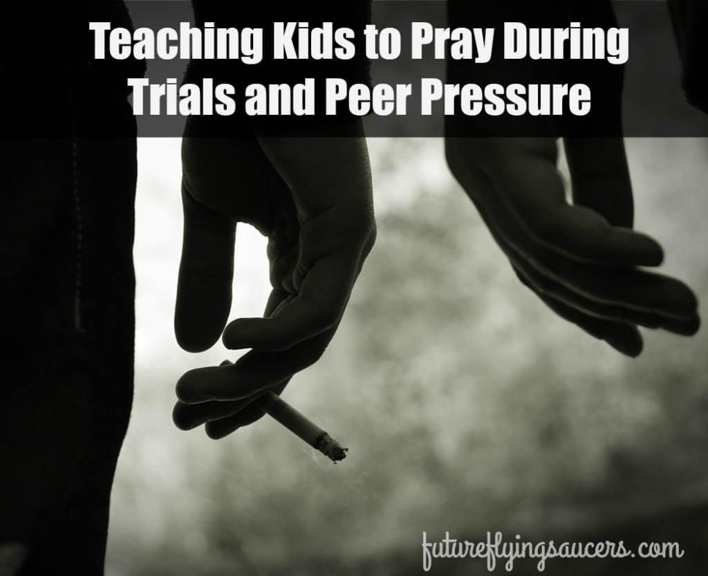 Teaching Kids To Pray During Peer Pressure And Trials