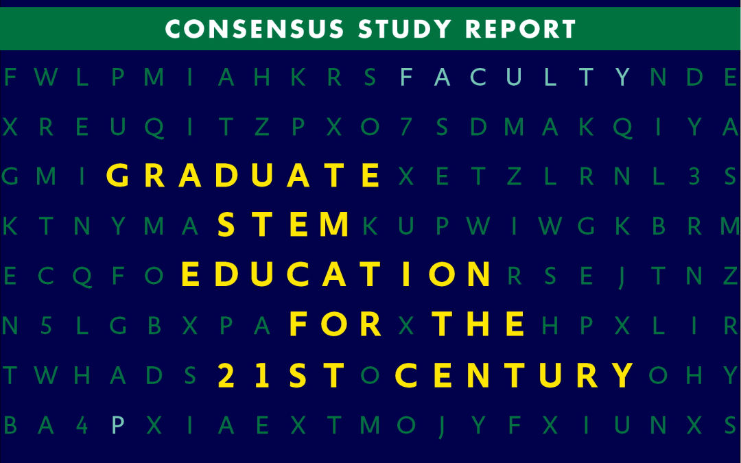 Watch live today: Release of National Academies of Sciences, Engineering and Medicine report on STEM Graduate Education