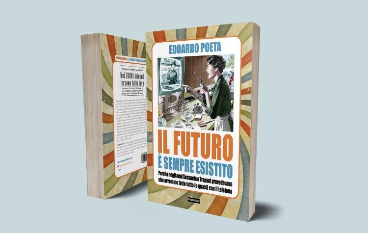 Il libro Il Futuro è sempre esistito