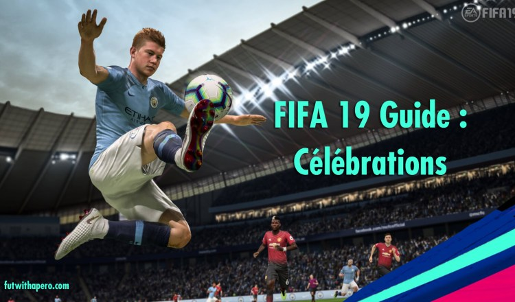 fifa 19 guide celebrations mini