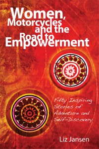 Liz Jansen - Women, Motorcycles and the Road to Empowerment