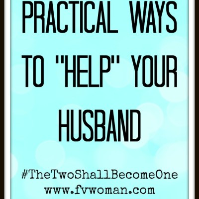 "Practical Ways to ""Help"" Your Husband"